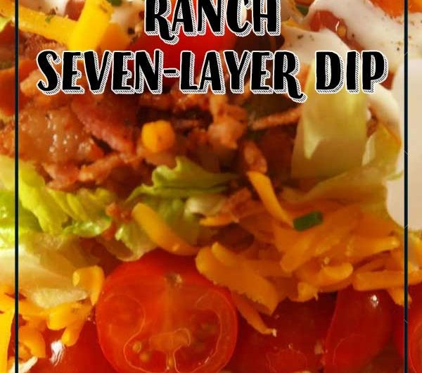 Chicken Bacon Ranch Seven-Layer Dip